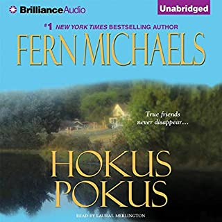 Hokus Pokus     The Sisterhood, Book 9 (Rules of the Game, Book 2)              Written by:                                                                                                                                 Fern Michaels                               Narrated by:                                                                                                                                 Laural Merlington                      Length: 7 hrs and 19 mins     1 rating     Overall 5.0
