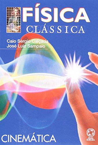 Física Clássica. Cinemática - Volume 1