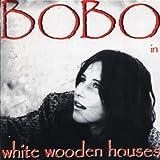 Bobo in White Wooden Houses - Bobo in White Wooden Houses