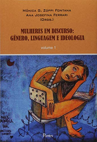 Mulheres em Discurso. Gênero, Linguagem e Ideologia - Volume 1
