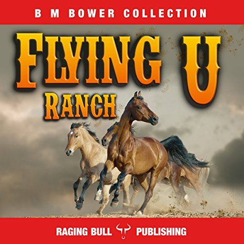 Flying U Ranch (Annotated) audiobook cover art