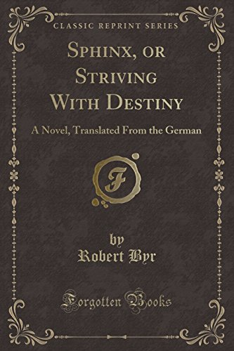Sphinx, or Striving With Destiny: A Novel, Translated From the German (Classic Reprint)