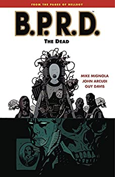 B.P.R.D. (volume 4): The Dead by Mike Mignola and others