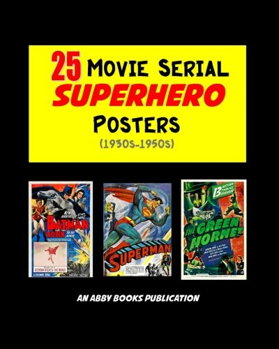 25 Movie Serial Superhero Posters (1930s-1950s)