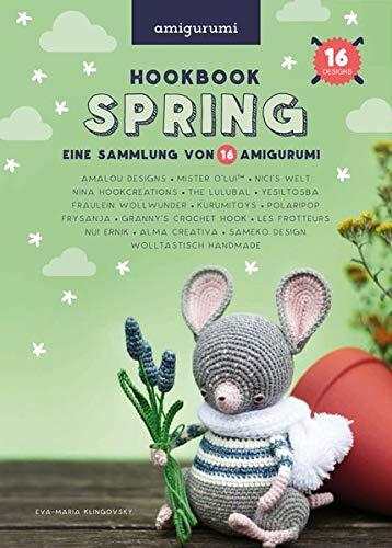 HOOKBOOK Spring: Eine Sammlung von 16 Amigurumi, zusammengestellt von Polaripop