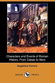 Characters and Events of Roman History, from Caesar to Nero (Dodo Press)