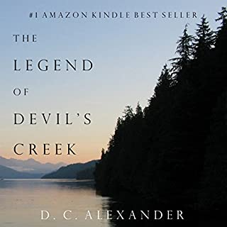 The Legend of Devil's Creek                   By:                                                                                                                                 D. C. Alexander                               Narrated by:                                                                                                                                 David L. White                      Length: 11 hrs and 49 mins     2 ratings     Overall 4.0