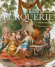 Turquerie - 18. Yüzyılda Avrupa'da Türk Modası