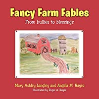 Fancy Farm Fables: From Bullies to Blessings