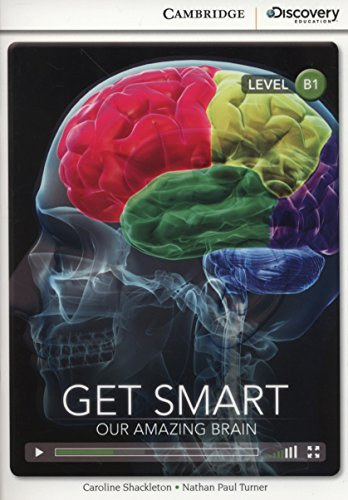 Get Smart: Our Amazing Brain Intermediate Book with Online Access (Cambridge Discovery Interactiv)