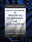Dudley's Handbook of Practical Gear Design and Manufacture...