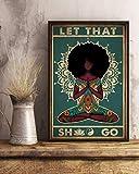 HolyShirts Yoga Black Afro Girl let That Shit go Poster (24' x 36')