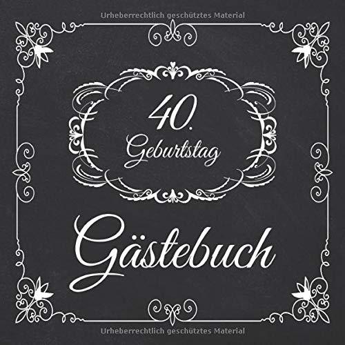 40. Geburtstag Gästebuch: 40 Jahre Edel nostalgisch Album Buch - Geschenkidee Zum Eintragen und zum...