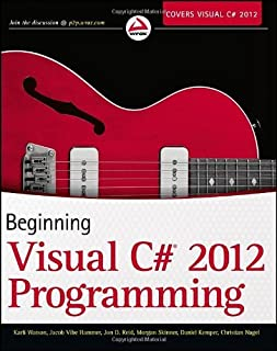 Beginning Visual C# 2012 Programming: Written by Karli Watson, 2013 Edition, Publisher: Wrox [Paperback]