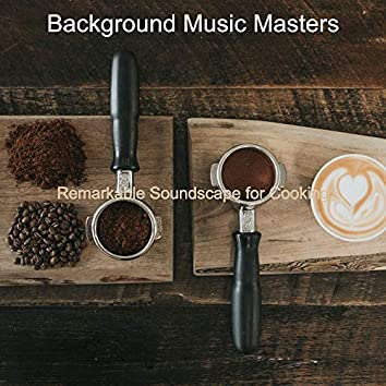 Remarkable Soundscape for Cooking