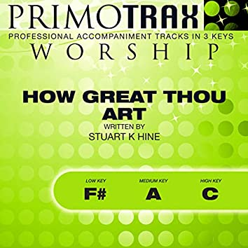 How Great Thou Art (Worship Primotrax) [Performance Tracks] - EP