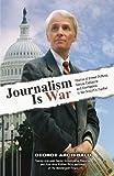 Journalism is War