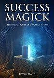 Success Magick: The Hidden Power of Enochian Rituals (The Gallery of Magick)