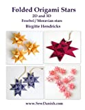 Folded Origami Stars: 2D and 3D Froebel/Moravian Stars (English Edition)