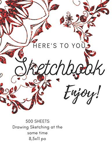 Sketchbook 500 sheets: Drawing & Sketching at the same time, Sketch Pad for Drawing Sketching, Drawing, Creative Doodling to Draw and Journal 8,5x11 ... 500 sheets: Drawing & Sketching-Rose/flower