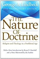 The Nature of Doctrine: Religion and Theology in a Postliberal Age, 25th Anniversary Edition by George Lindbeck(2009-07-20)
