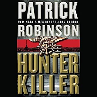 Hunter Killer                   By:                                                                                                                                 Patrick Robinson                               Narrated by:                                                                                                                                 Simon Vance                      Length: 5 hrs and 53 mins     60 ratings     Overall 4.0