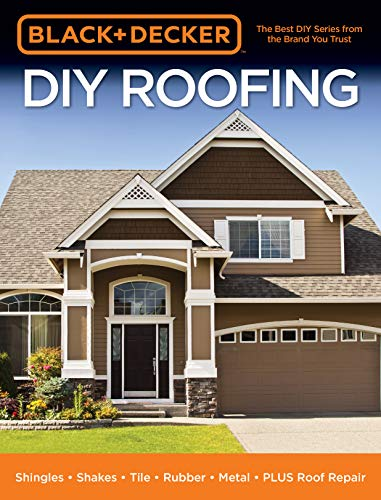 Black & Decker DIY Roofing: Shingles • Shakes • Tile • Rubber • Metal • PLUS Roof Repair by Amazon.com Services LLC. Compare B07K461524 related items.