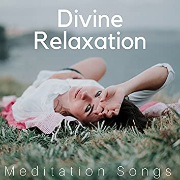 Divine Relaxation - Meditation Songs