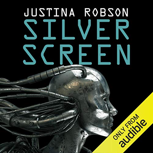 Silver Screen                   By:                                                                                                                                 Justina Robson                               Narrated by:                                                                                                                                 Susie Riddell                      Length: 12 hrs and 21 mins     4 ratings     Overall 3.0