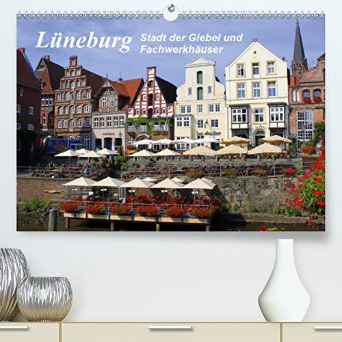 Lüneburg - Stadt der Giebel und Fachwerkhäuser (Premium, hochwertiger DIN A2 Wandkalender 2021, Kunstdruck in Hochglanz)