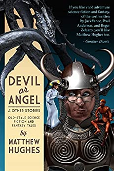 Devil or Angel and Other Stories by [Matthew Hughes]