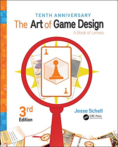 The Art of Game Design: A Book of Lenses, Third Edition