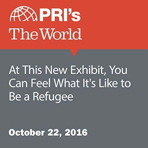 At This New Exhibit, You Can Feel What It's Like to Be a Refugee audiobook cover art