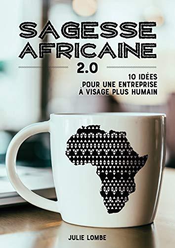 African Wisdom 2.0: 10 ideer for en virksomhet med et mer menneskelig ansikt.
