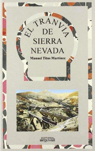 El tranvía de Sierra Nevada (ALDABA)