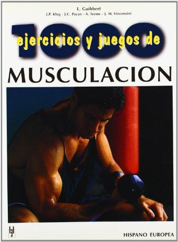 Mil ejercicios y juegos de musculación (1000 ejercicios y juegos)