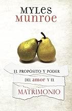 El Propósito y Poder del amor y el Martimonio (Spanish Edition)