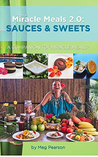 Miracle Meals 2.0: Sauces and Sweets