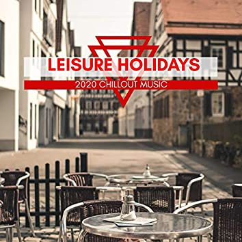 Leisure Holidays - 2020 Chillout Music