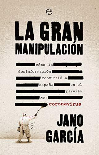La gran manipulación: Cómo la desinformación convirtió a España en el paraíso del coronavirus