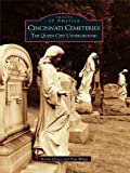 Cincinnati Cemeteries: The Queen City Underground (Images of America) (English Edition)