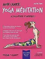 Mon cahier Yoga méditation d'Agathe THINE