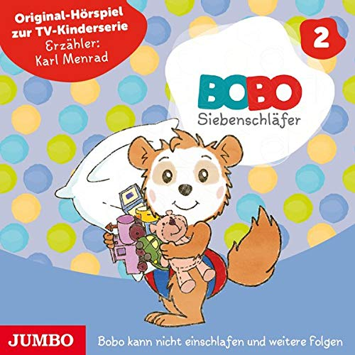 Bobo Siebenschläfer: Bobo kann nicht einschlafen und weitere Folgen: Original Hörspiel zur TV-Kinderserie (Bobo Siebenschläfer TV-Kinderserie)