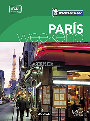 París (La Guía verde Weekend) (LA GUIA VERDE WEEKEND)