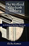 The Westford City Bank Robbery: A P.I Hansel Webley Mystery: 1 (P.I Hansel Webley Mystery Series)