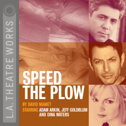 Speed the Plow                   De :                                                                                                                                 David Mamet                               Lu par :                                                                                                                                 Adam Arkin,                                                                                        Jeff Goldblum,                                                                                        Dina Waters                      Durée : 1 h et 20 min     Pas de notations     Global 0,0