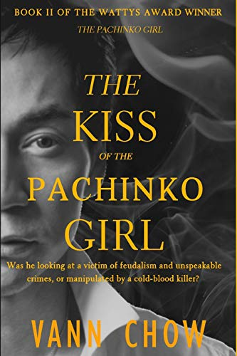 The Kiss of the Pachinko Girl: A Psychological Thriller (Tokyo Faces, Band 2)