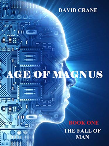Age of Magnus: Book One The Fall of Man (New Era 1) by [David Crane]