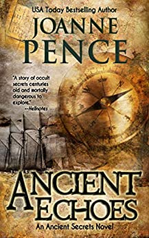 Ancient Echoes (Ancient Secrets Book 1) by [Joanne Pence]