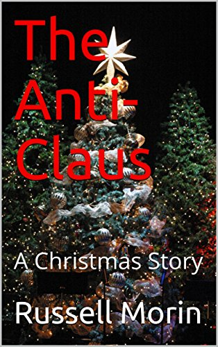 The Anti-Claus: A Christmas Story
